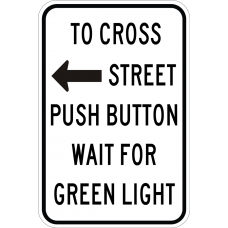 To Cross Street Push Button Wait For Green Light