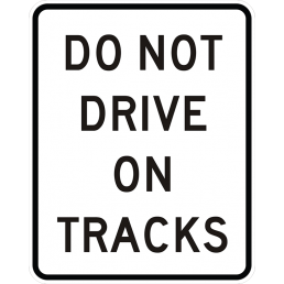 Do Not Drive On Tracks