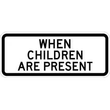 When Children Are Present (plaque)